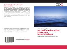 Обложка Inclusión educativa, travesías interminables