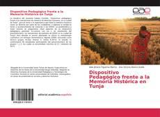 Portada del libro de Dispositivo Pedagógico frente a la Memoria Histórica en Tunja