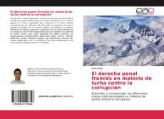 Portada del libro de El derecho penal francés en materia de lucha contra la corrupción