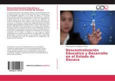 Descentralización Educativa y Desarrollo en el Estado de Oaxaca的封面