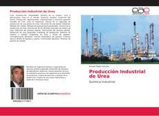 Обложка Producción Industrial de Urea