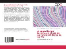 Capa do livro de La capacitación docente en el uso de las funcionalidades de las TIC