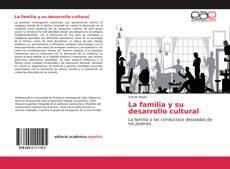 Bookcover of La familia y su desarrollo cultural
