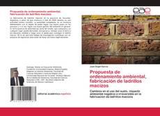 Portada del libro de Propuesta de ordenamiento ambiental, fabricación de ladrillos macizos