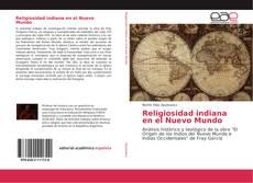 Bookcover of Religiosidad indiana en el Nuevo Mundo