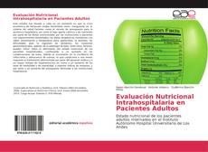 Portada del libro de Evaluación Nutricional Intrahospitalaria en Pacientes Adultos
