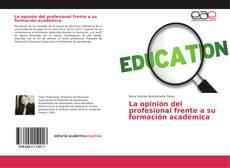 Bookcover of La opinión del profesional frente a su formación académica