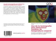 Uso de la termografia para determinar cambios de temperatura corporal kitap kapağı