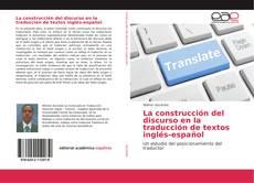 Bookcover of La construcción del discurso en la traducción de textos inglés-español