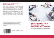 Bookcover of Epistemología de la Gerencia y sus Métodos. 3ra. edición