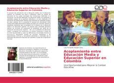 Bookcover of Acoplamiento entre Educación Media y Educación Superior en Colombia
