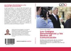 Bookcover of Los Códigos Deontológicos y los Medios de Comunicación