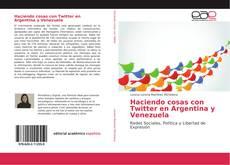 Portada del libro de Haciendo cosas con Twitter en Argentina y Venezuela