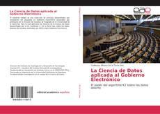 Bookcover of La Ciencia de Datos aplicada al Gobierno Electrónico