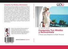 Bookcover of Conquista Tus Miedos y Reinvéntate
