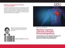 Bookcover of Machine Learning aplicado a Señales Fonocardiográficas