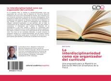 Bookcover of La interdisciplinariedad como eje organizador del currículo