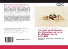 Обложка Síntesis de derivados de biopolímeros para la elaboración de películas