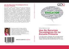 Bookcover of Uso De Recursos Tecnológicos En La Escuela Primaria