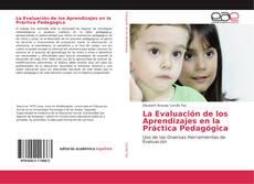 Bookcover of La Evaluación de los Aprendizajes en la Práctica Pedagógica