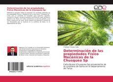 Bookcover of Determinación de las propiedades Físico Mecánicas de la Chusquea Sp