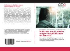 Portada del libro de Maltrato en el adulto mayor hospitalizado en México