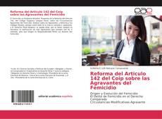 Bookcover of Reforma del Articulo 142 del Coip sobre las Agravantes del Femicidio