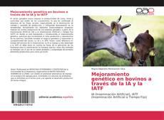 Bookcover of Mejoramiento genético en bovinos a través de la IA y la IATF