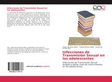 Bookcover of Infecciones de Transmisión Sexual en los adolescentes