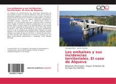 Couverture de Los embalses y sus incidencias territoriales. El caso de Alqueva