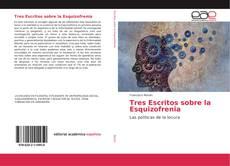 Bookcover of Tres Escritos sobre la Esquizofrenia