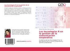 Bookcover of Las tecnologías R en la gestión de la comunicación corporativa