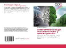 Portada del libro de Concentración y flujos de radionucleidos y metales pesados