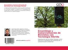 Bookcover of Ensamblaje y Comercialización de Bicicletas con Tecnología Híbrida