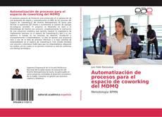 Bookcover of Automatización de procesos para el espacio de coworking del MDMQ