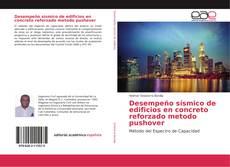 Bookcover of Desempeño sísmico de edificios en concreto reforzado metodo pushover
