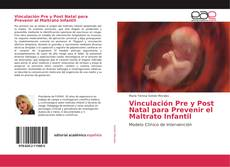 Portada del libro de Vinculación Pre y Post Natal para Prevenir el Maltrato Infantil