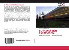 Bookcover of EL TRANSPORTE FERROVIARIO