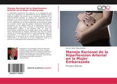 Couverture de Manejo Racional de la Hipertension Arterial en la Mujer Embarazada