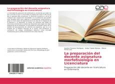 Обложка La preparación del docente asignatura morfofisiología en Licenciatura