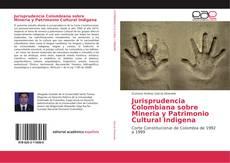 Jurisprudencia Colombiana sobre Mineria y Patrimonio Cultural Indigena的封面