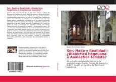 Copertina di Ser, Nada y Realidad: ¿Dialéctica hegeliana o Analéctica tomista?