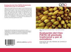 Bookcover of Evaluación del Clon FIATH-18 plantado tradicional y por el extradens