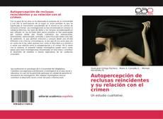 Bookcover of Autopercepción de reclusas reincidentes y su relación con el crimen