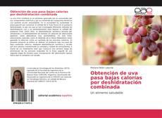 Capa do livro de Obtención de uva pasa bajas calorías por deshidratación combinada