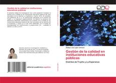 Bookcover of Gestión de la calidad en instituciones educativas públicas