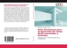 Bookcover of Data Warehouse para el desarrollo de Cubos OLAP orientados a Geología