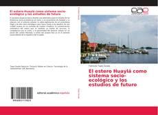 El estero Huaylá como sistema socio-ecológico y los estudios de futuro kitap kapağı
