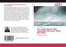 Bookcover of La reescritura del episodio de Juan Díaz de Solís