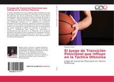 Bookcover of El Juego de Transición Posicional que influye en la Táctica Ofensiva
